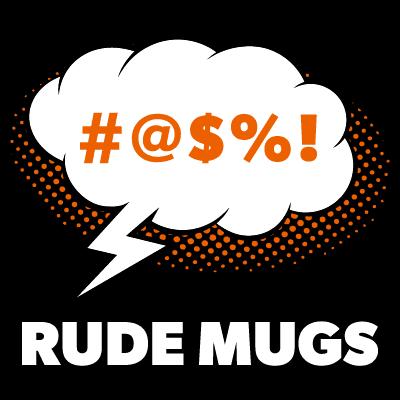 Rude Mugs